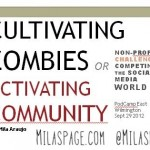Cultivating Zombies or Activating Community Non-Proft Success in a Social Media World