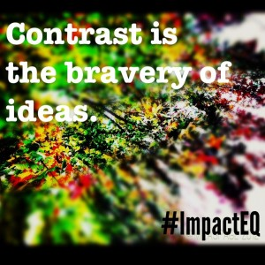 Contrast is the bravery of ideas photo by @Milaspage for #ImpactEQ
